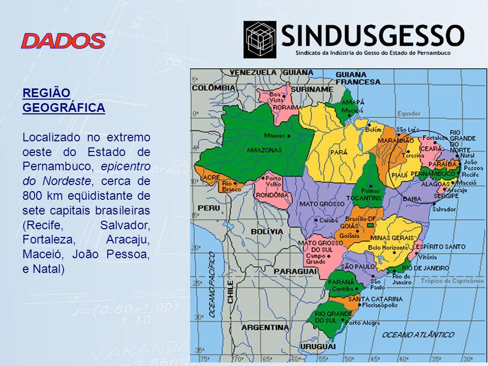REGIÃO GEOGRÁFICA Localizado no extremo oeste do Estado de Pernambuco, epicentro do Nordeste, cerca de 800 km eqüidistante de sete capitais brasileira