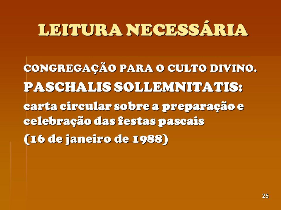 25 LEITURA NECESSÁRIA CONGREGAÇÃO PARA O CULTO DIVINO. PASCHALIS SOLLEMNITATIS: carta circular sobre a preparação e celebração das festas pascais (16