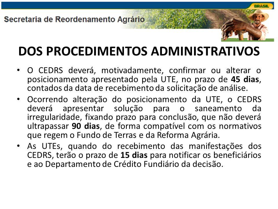 DOS PROCEDIMENTOS ADMINISTRATIVOS O CEDRS deverá, motivadamente, confirmar ou alterar o posicionamento apresentado pela UTE, no prazo de 45 dias, cont