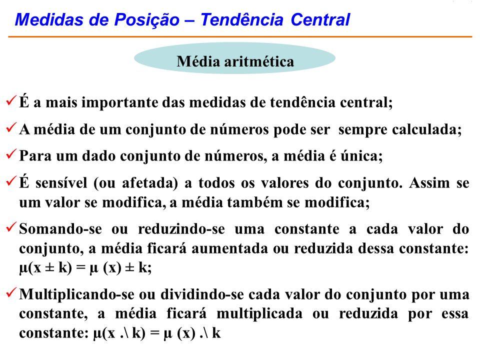 É a mais importante das medidas de tendência central; A média de um conjunto de números pode ser sempre calculada; Para um dado conjunto de números, a