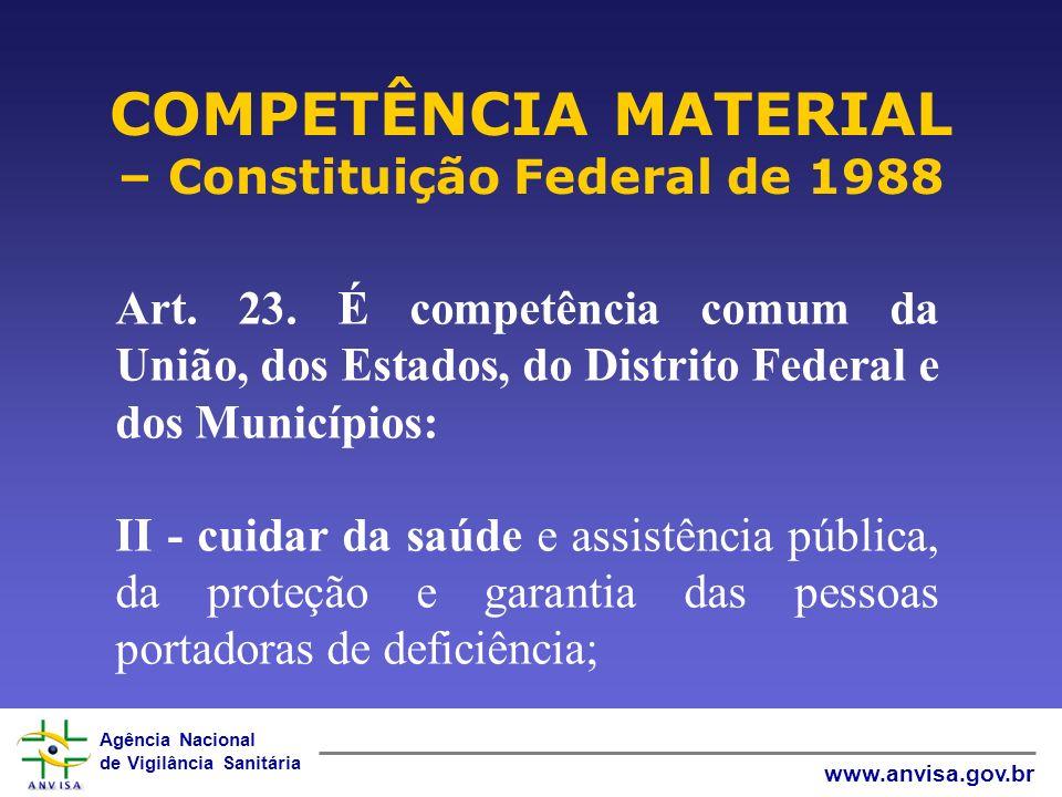 Agência Nacional de Vigilância Sanitária www.anvisa.gov.br TÍTULO VIII DA ORDEM SOCIAL Seção II DA SAÚDE Art.
