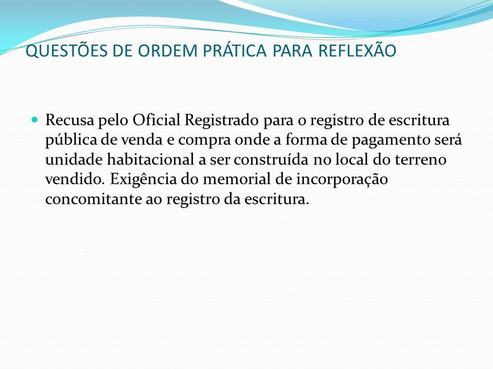 QUESTÕES DE ORDEM PRÁTICA PARA REFLEXÃO Recusa pelo Oficial Registrado para o registro de escritura pública de venda e compra onde a forma de pagament