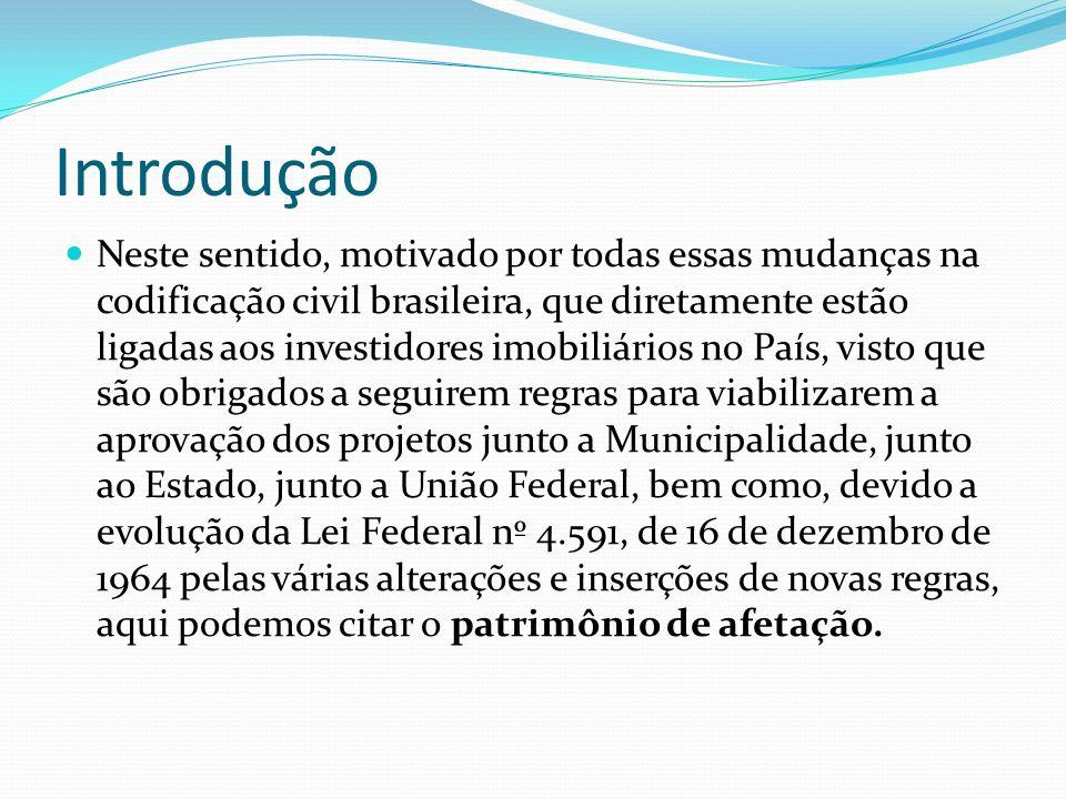 Introdução Neste sentido, motivado por todas essas mudanças na codificação civil brasileira, que diretamente estão ligadas aos investidores imobiliári