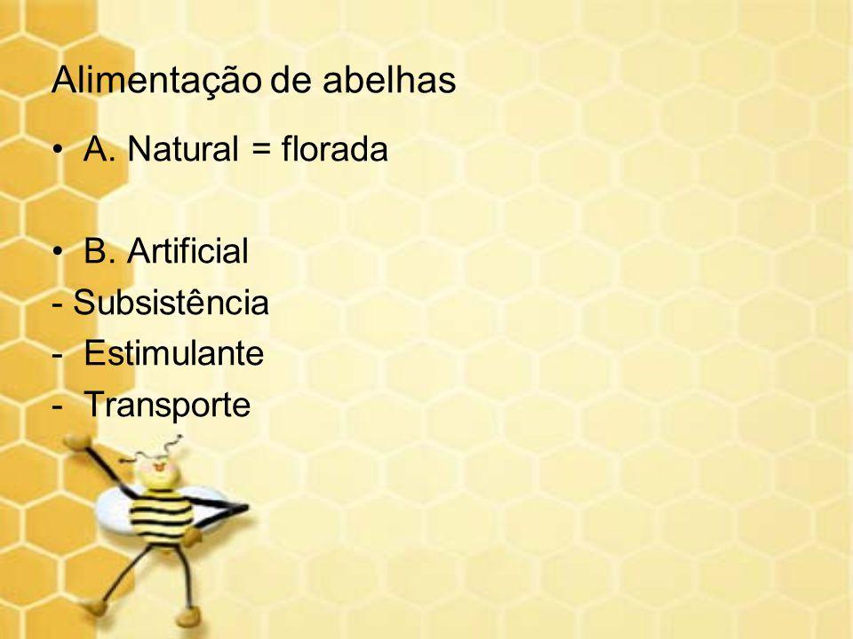 A. Natural = florada B. Artificial - Subsistência -Estimulante -Transporte