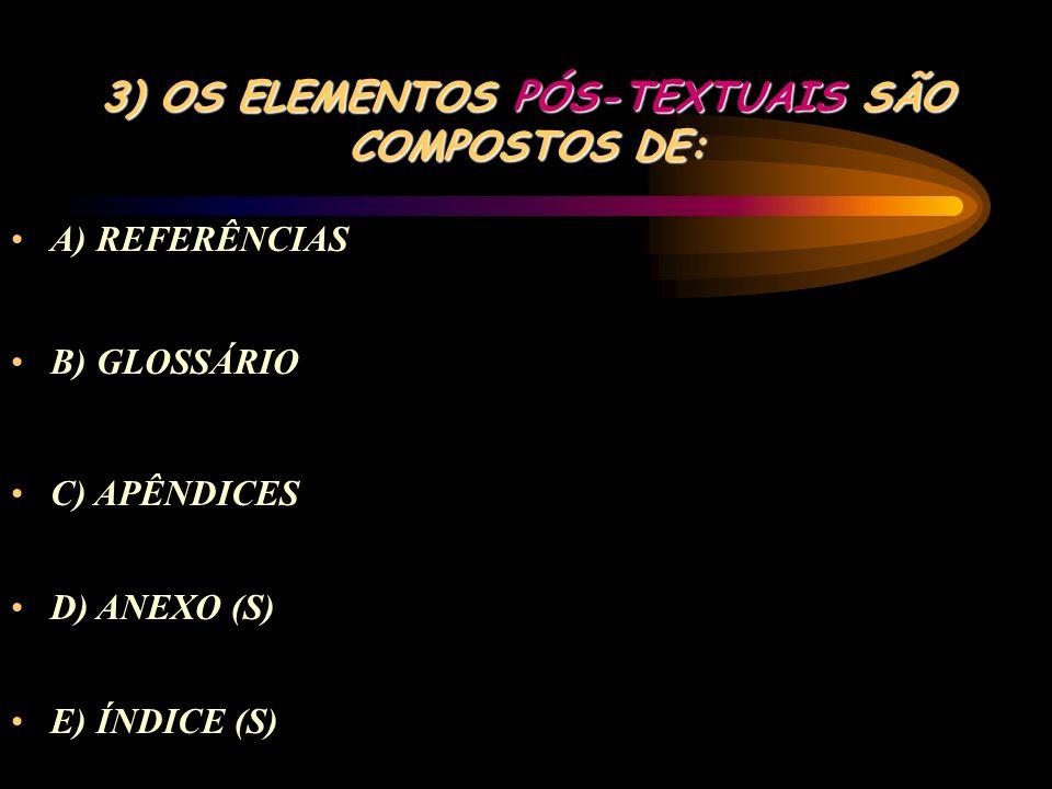 2) OS ELEMENTOS TEXTUAIS SÃO COMPOSTOS DE: A) INTRODUÇÃO B) DESENVOLVIMENTO C) CONCLUSÃO