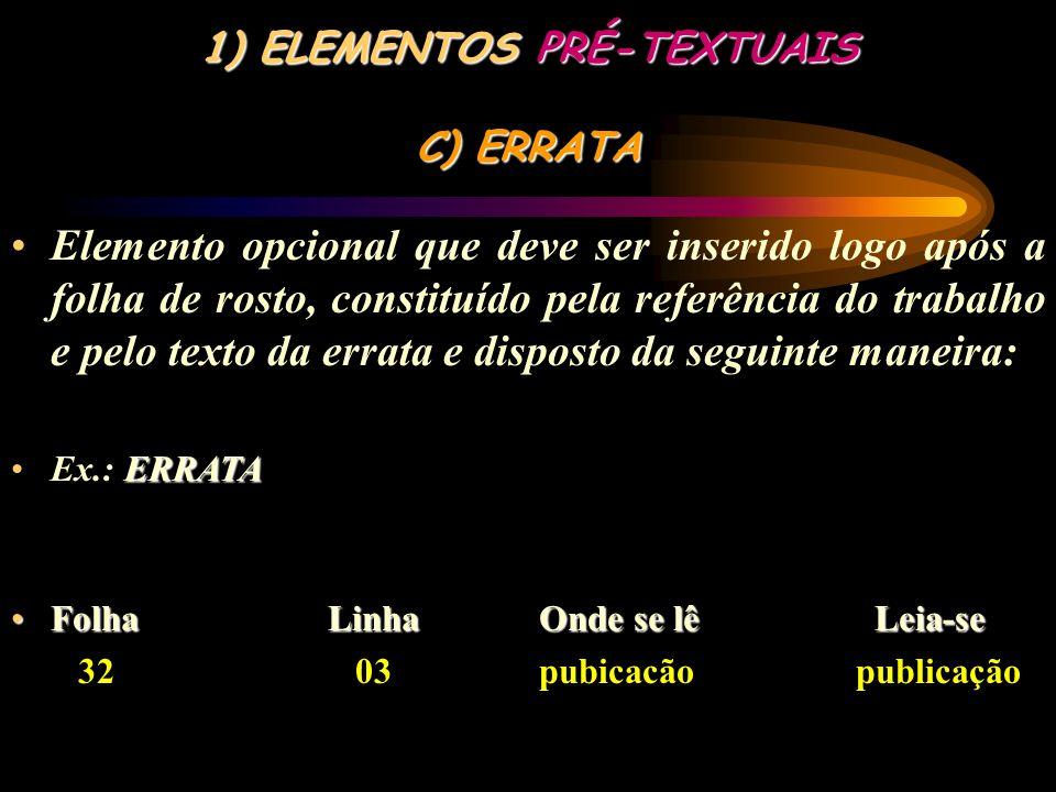1) ELEMENTOS PRÉ-TEXTUAIS B) FOLHA DE ROSTO 5) NATUREZA: (tese, dissertação, trabalho de conclusão de curso e outros) e OBJETIVO (aprovação em discipl