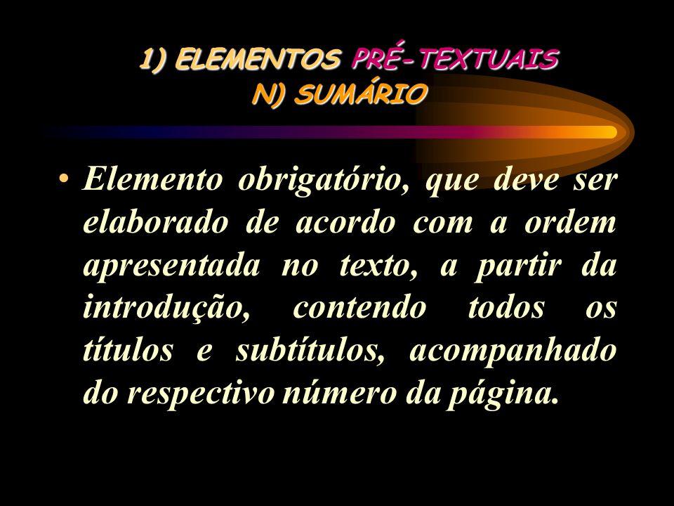 1) ELEMENTOS PRÉ-TEXTUAIS M) LISTA DE SÍMBOLOS Elemento opcional, que deve ser elaborado de acordo com a ordem apresentada no texto, com o devido sign