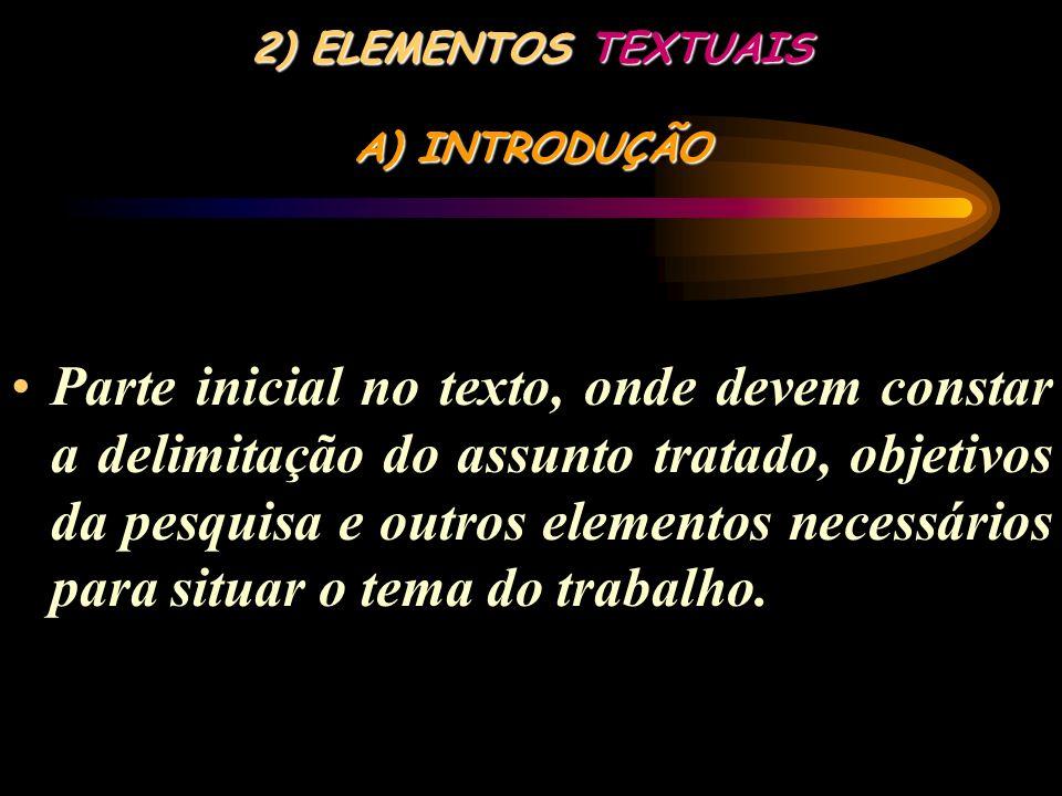 1) ELEMENTOS PRÉ-TEXTUAIS N) SUMÁRIO 1) ELEMENTOS PRÉ-TEXTUAIS N) SUMÁRIO Elemento obrigatório, que deve ser elaborado de acordo com a ordem apresenta