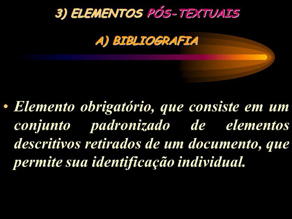 2) ELEMENTOS TEXTUAIS C) CONCLUSÃO Parte final do texto, na qual se apresentam conclusões correspondentes aos objetivos ou hipóteses.