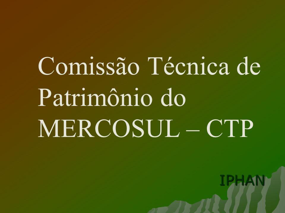 Comissão Técnica de Patrimônio do MERCOSUL – CTP IPHAN