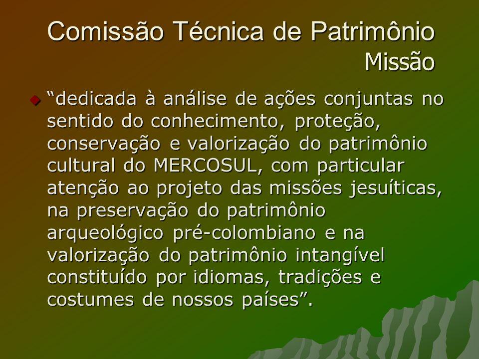 Comissão Técnica de Patrimônio Missão dedicada à análise de ações conjuntas no sentido do conhecimento, proteção, conservação e valorização do patrimô