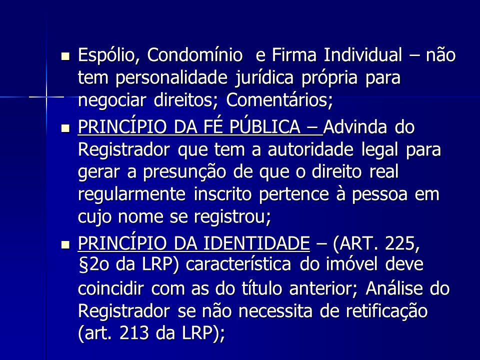 Espólio, Condomínio e Firma Individual – não tem personalidade jurídica própria para negociar direitos; Comentários; Espólio, Condomínio e Firma Indiv