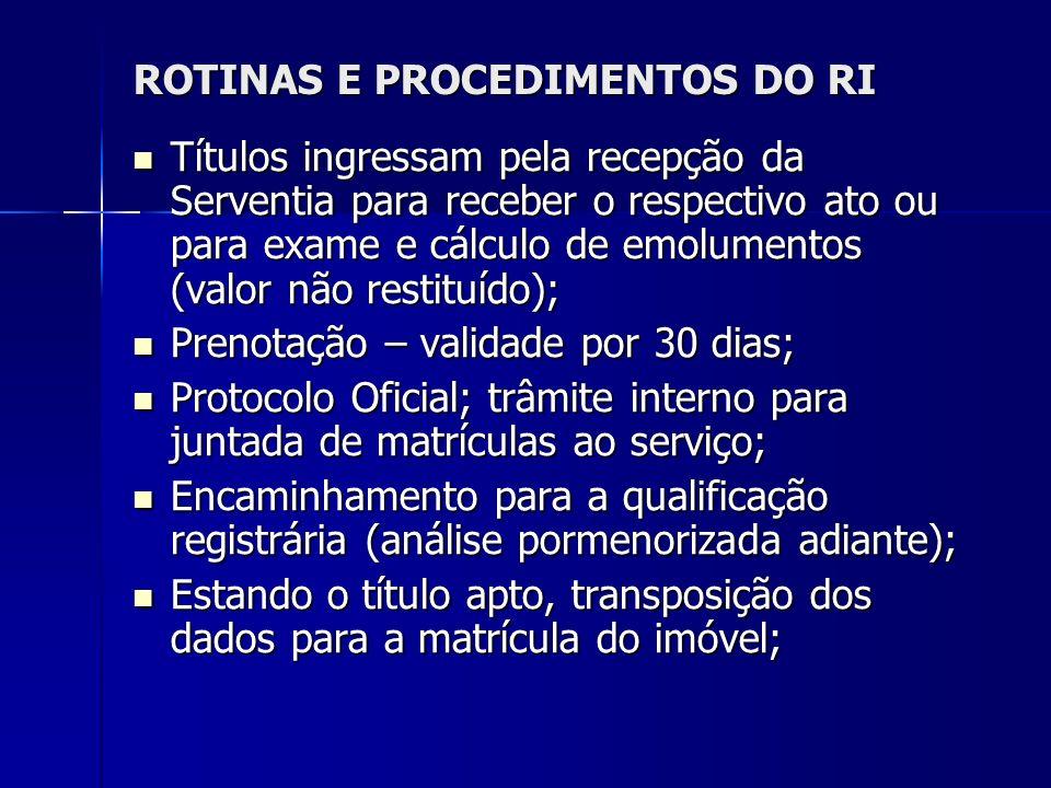 ROTINAS E PROCEDIMENTOS DO RI Títulos ingressam pela recepção da Serventia para receber o respectivo ato ou para exame e cálculo de emolumentos (valor