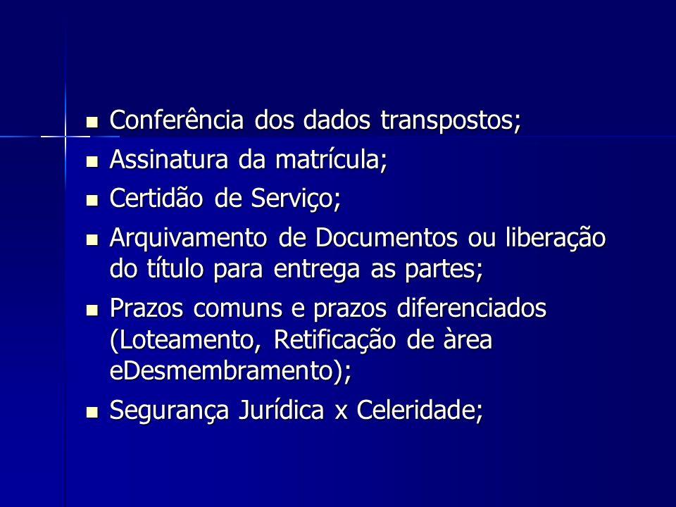 Conferência dos dados transpostos; Conferência dos dados transpostos; Assinatura da matrícula; Assinatura da matrícula; Certidão de Serviço; Certidão