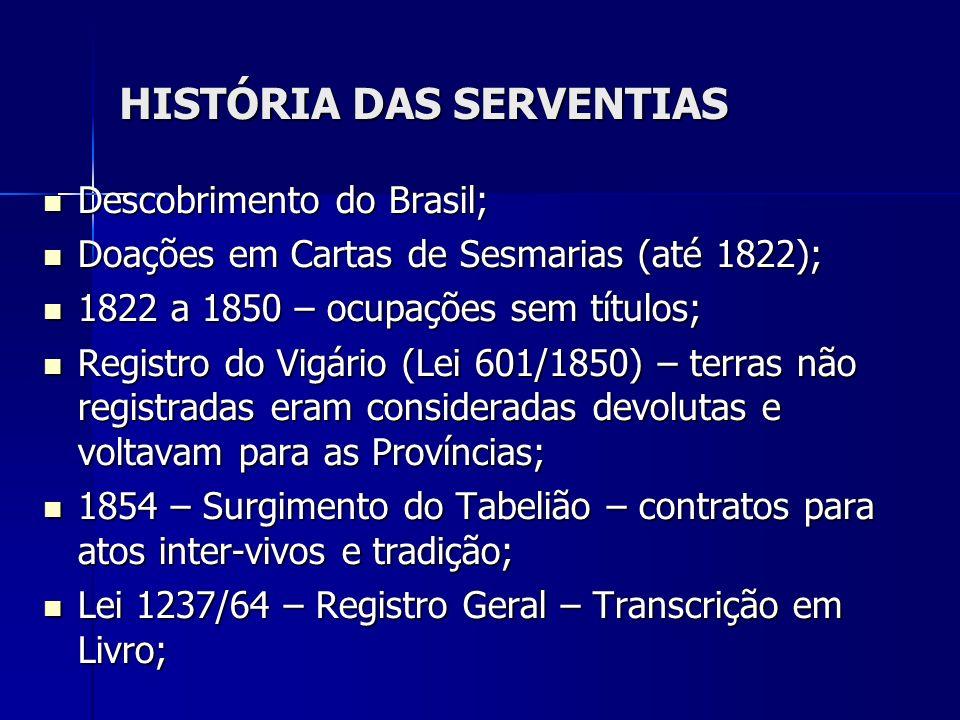 HISTÓRIA DAS SERVENTIAS Descobrimento do Brasil; Descobrimento do Brasil; Doações em Cartas de Sesmarias (até 1822); Doações em Cartas de Sesmarias (a