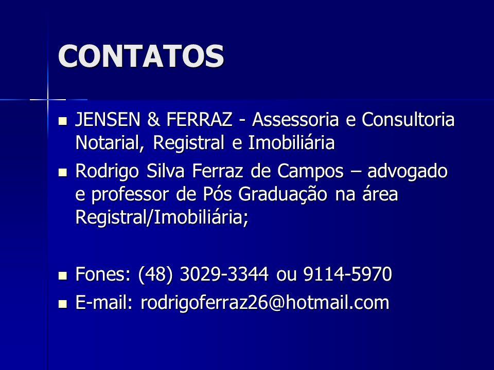 CONTATOS JENSEN & FERRAZ - Assessoria e Consultoria Notarial, Registral e Imobiliária JENSEN & FERRAZ - Assessoria e Consultoria Notarial, Registral e