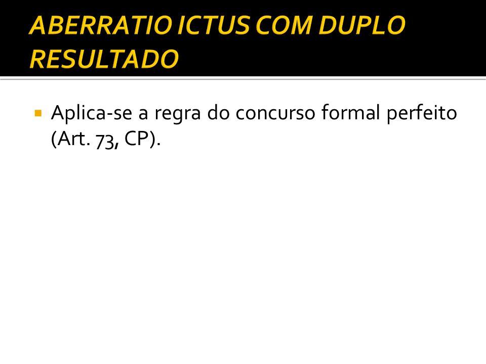 Aplica-se a regra do concurso formal perfeito (Art. 73, CP).