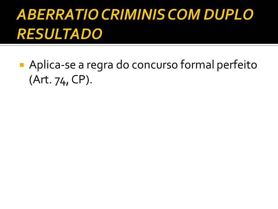 Aplica-se a regra do concurso formal perfeito (Art. 74, CP).