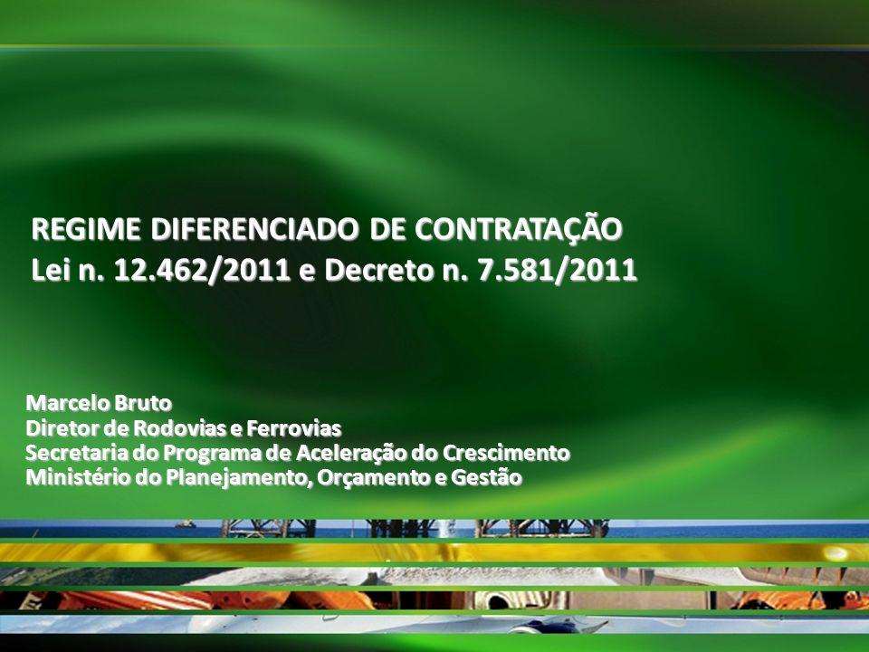 Marcelo Bruto Diretor de Rodovias e Ferrovias Secretaria do Programa de Aceleração do Crescimento Ministério do Planejamento, Orçamento e Gestão REGIM