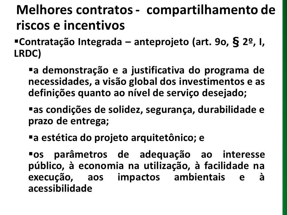 Melhores contratos - compartilhamento de riscos e incentivos Contratação Integrada – anteprojeto deve conter, quando couber, os seguintes elementos técnicos (art.