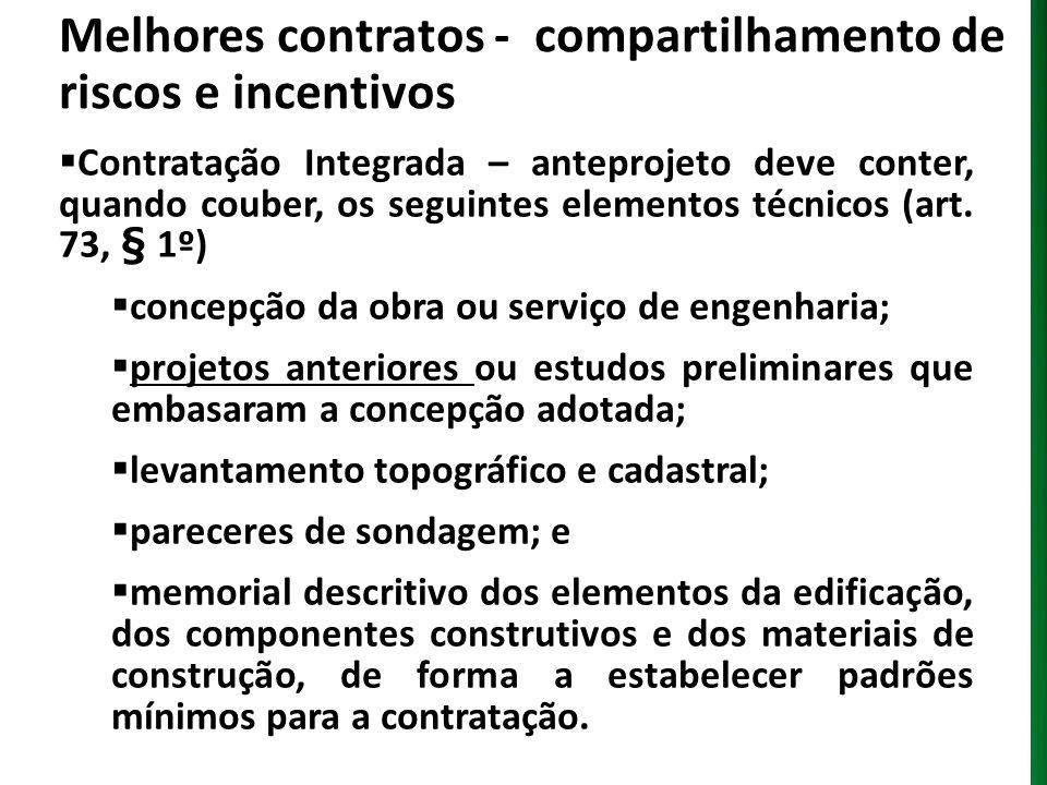Melhores contratos - compartilhamento de riscos e incentivos Contratação Integrada – orçamento (art.