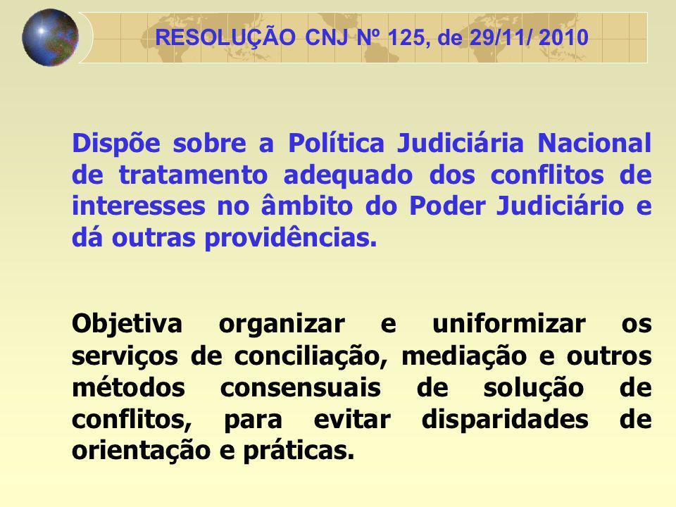 Aos órgãos judiciários incumbe, além da solução adjudicada mediante sentença, oferecer outros mecanismos de soluções de controvérsias, em especial os chamados meios consensuais, como a mediação e a conciliação, bem assim prestar atendimento e orientação ao cidadão.