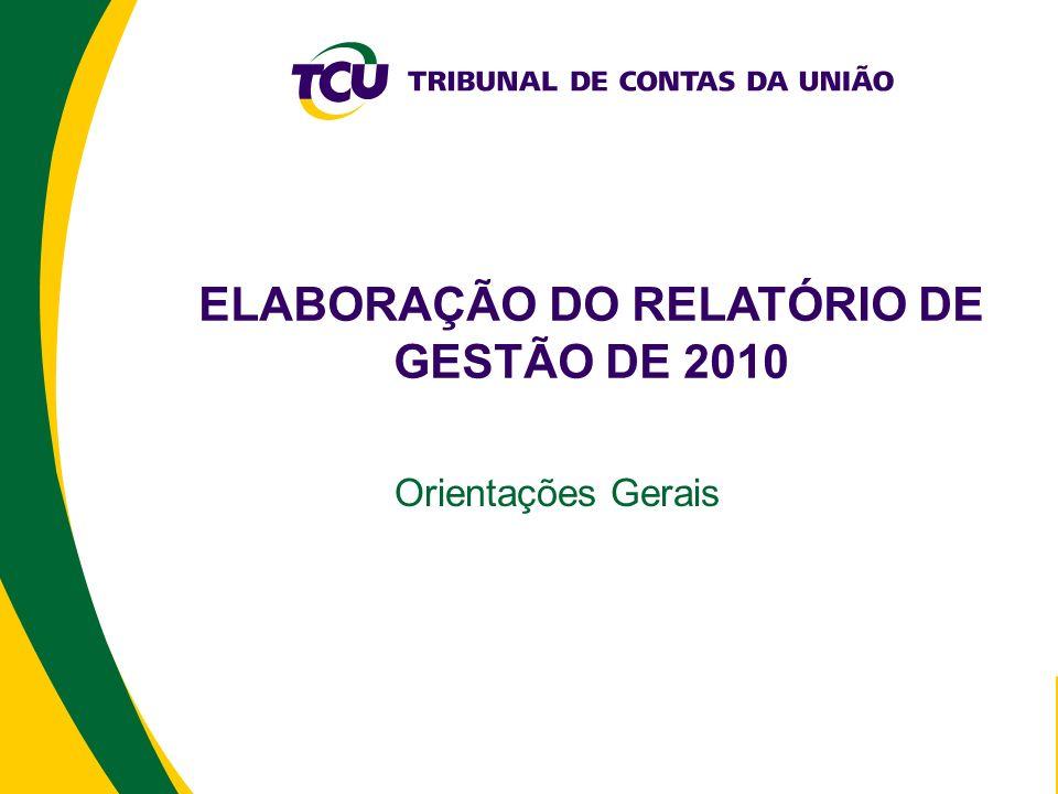 Apresentação Os slides a seguir foram elaborados com o intuito de orientar, da forma mais prática possível, as Unidades Jurisdicionadas ao Tribunal quanto à elaboração e à estruturação do relatório de gestão do exercício de 2010.