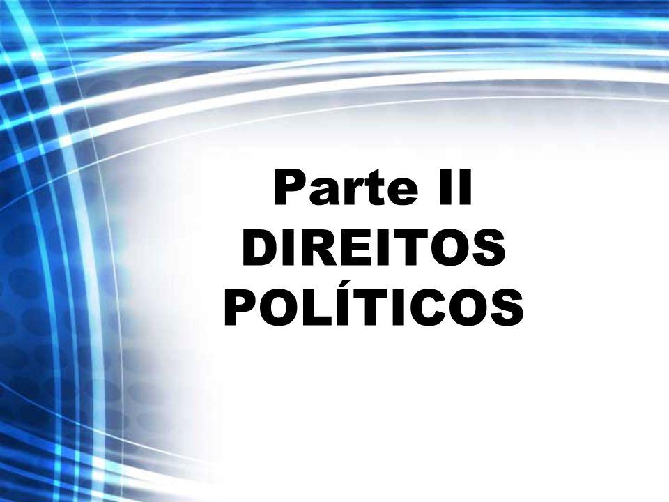 Parte II DIREITOS POLÍTICOS
