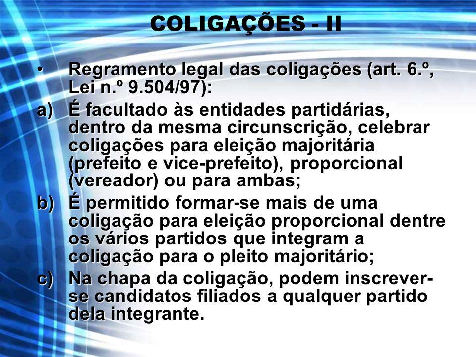 COLIGAÇÕES - II Regramento legal das coligações (art. 6.º, Lei n.º 9.504/97):Regramento legal das coligações (art. 6.º, Lei n.º 9.504/97): a)É faculta