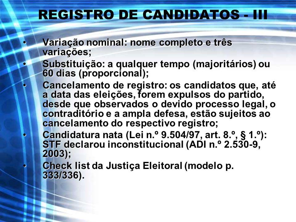 REGISTRO DE CANDIDATOS - III Variação nominal: nome completo e três variações;Variação nominal: nome completo e três variações; Substituição: a qualqu