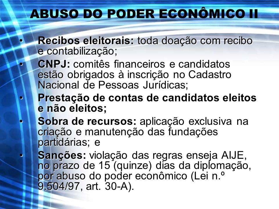ABUSO DO PODER ECONÔMICO II Recibos eleitorais: toda doação com recibo e contabilização;Recibos eleitorais: toda doação com recibo e contabilização; C