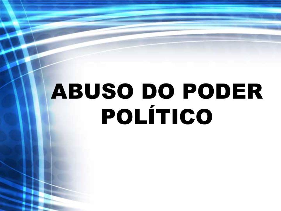 ABUSO DO PODER POLÍTICO