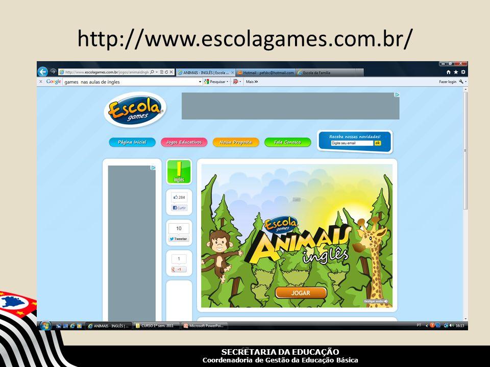 SECRETARIA DA EDUCAÇÃO Coordenadoria de Gestão da Educação Básica http://www.escolagames.com.br/ 67
