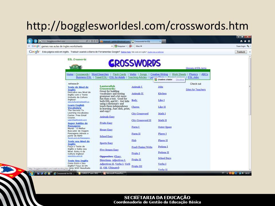 SECRETARIA DA EDUCAÇÃO Coordenadoria de Gestão da Educação Básica http://bogglesworldesl.com/crosswords.htm 70