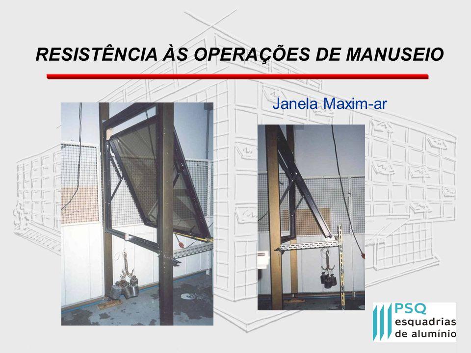 RESISTÊNCIA ÀS OPERAÇÕES DE MANUSEIO Janela Maxim-ar
