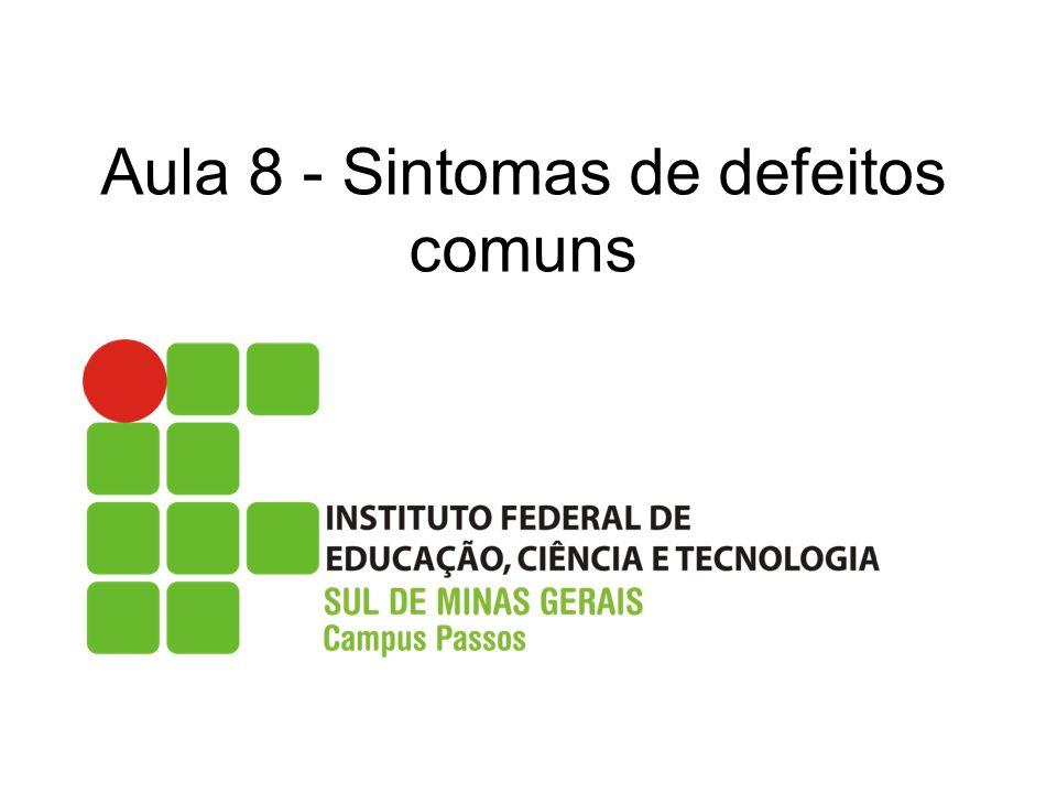 Aula 8 - Sintomas de defeitos comuns