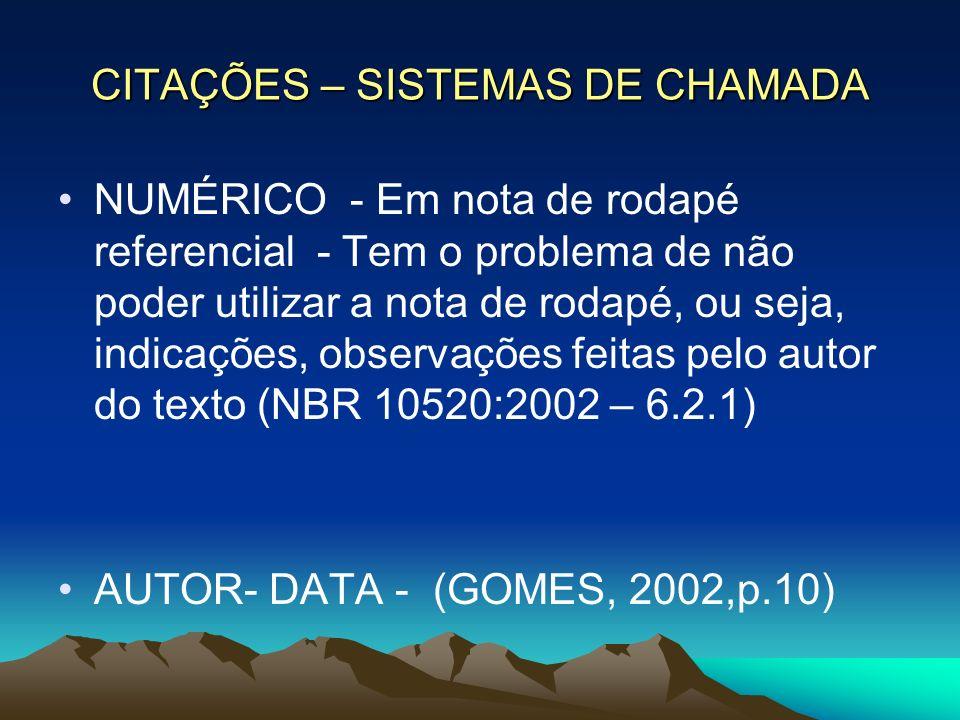 CITAÇÕES – SISTEMAS DE CHAMADA NUMÉRICO - Em nota de rodapé referencial - Tem o problema de não poder utilizar a nota de rodapé, ou seja, indicações,