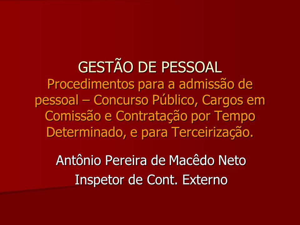 GESTÃO DE PESSOAL Procedimentos para a admissão de pessoal – Concurso Público, Cargos em Comissão e Contratação por Tempo Determinado, e para Terceiri