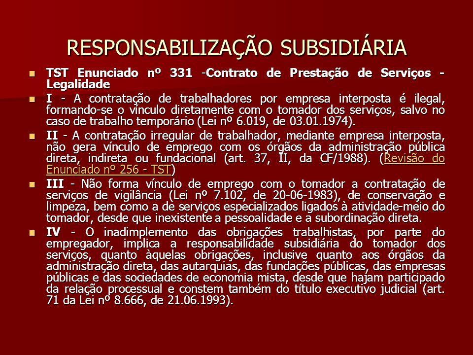 RESPONSABILIZAÇÃO SUBSIDIÁRIA TST Enunciado nº 331 -Contrato de Prestação de Serviços - Legalidade TST Enunciado nº 331 -Contrato de Prestação de Serv
