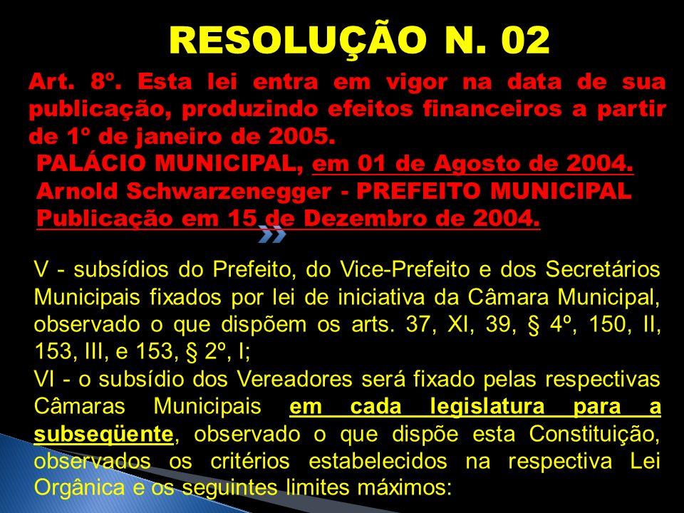 Art. 8º. Esta lei entra em vigor na data de sua publicação, produzindo efeitos financeiros a partir de 1º de janeiro de 2005. PALÁCIO MUNICIPAL, em 01
