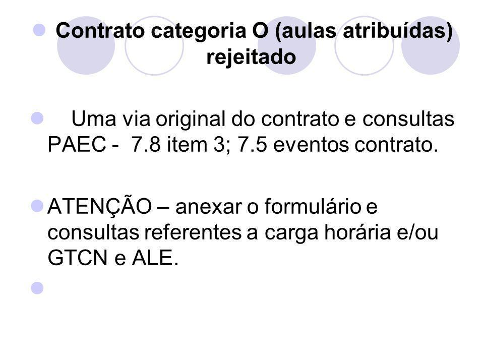 Contrato categoria O (aulas atribuídas) rejeitado Uma via original do contrato e consultas PAEC - 7.8 item 3; 7.5 eventos contrato. ATENÇÃO – anexar o
