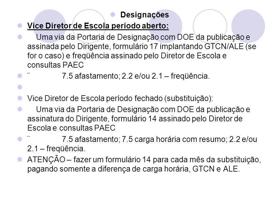 Designações Vice Diretor de Escola período aberto: Uma via da Portaria de Designação com DOE da publicação e assinada pelo Dirigente, formulário 17 im