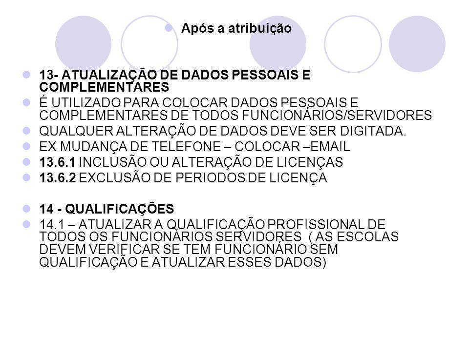 Após a atribuição 13- ATUALIZAÇÃO DE DADOS PESSOAIS E COMPLEMENTARES É UTILIZADO PARA COLOCAR DADOS PESSOAIS E COMPLEMENTARES DE TODOS FUNCIONÁRIOS/SE