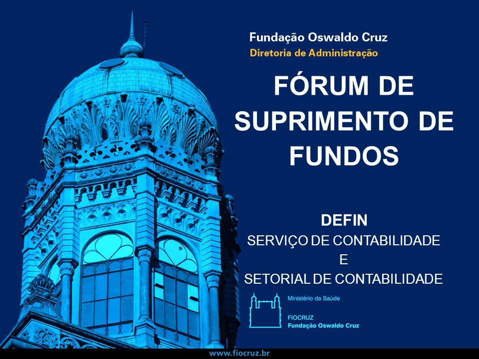 FÓRUM DE SUPRIMENTO DE FUNDOS DEFIN SERVIÇO DE CONTABILIDADE E SETORIAL DE CONTABILIDADE