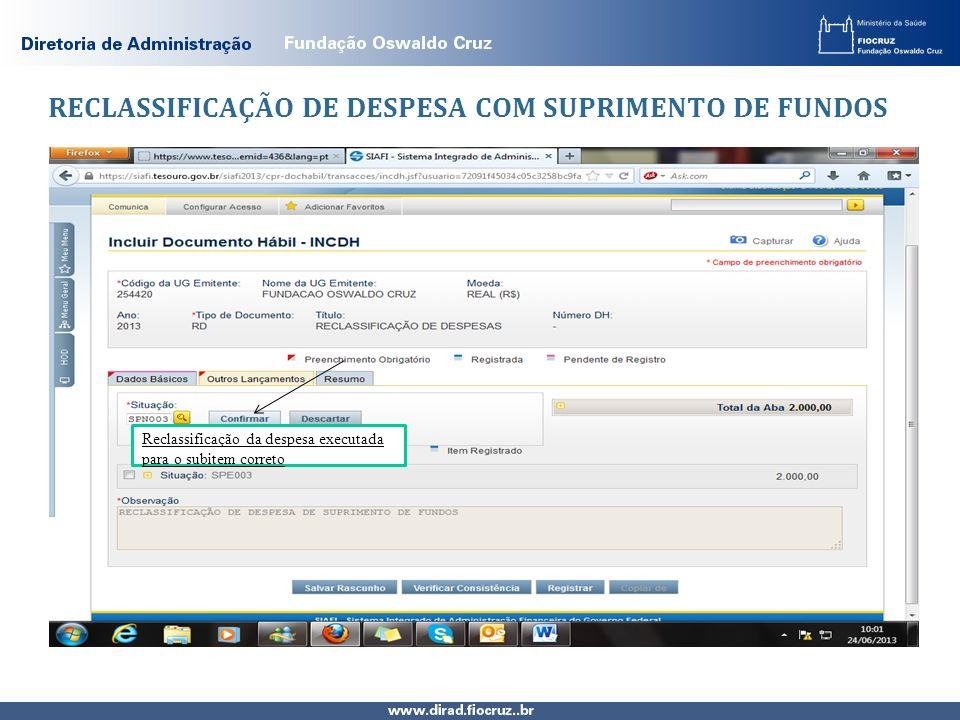 RECLASSIFICAÇÃO DE DESPESA COM SUPRIMENTO DE FUNDOS Reclassificação da despesa executada para o subitem correto