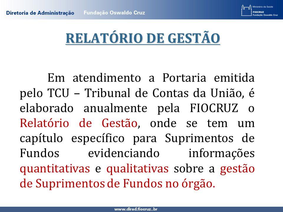 Em atendimento a Portaria emitida pelo TCU – Tribunal de Contas da União, é elaborado anualmente pela FIOCRUZ o Relatório de Gestão, onde se tem um ca