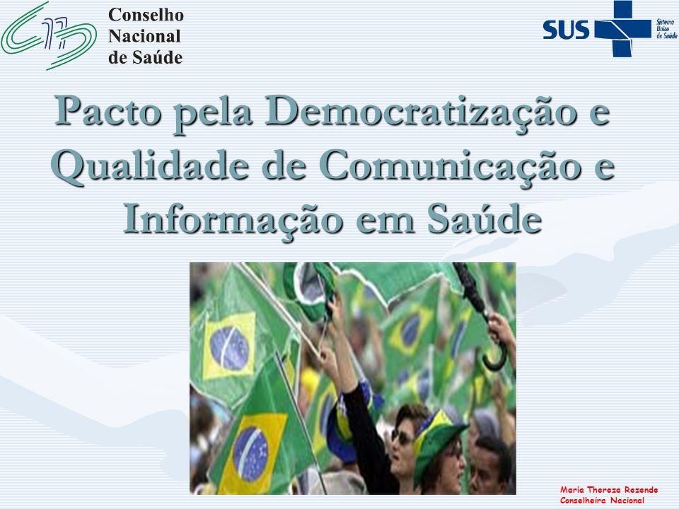 Maria Thereza Rezende Conselheira Nacional Pacto pela Democratização e Qualidade de Comunicação e Informação em Saúde