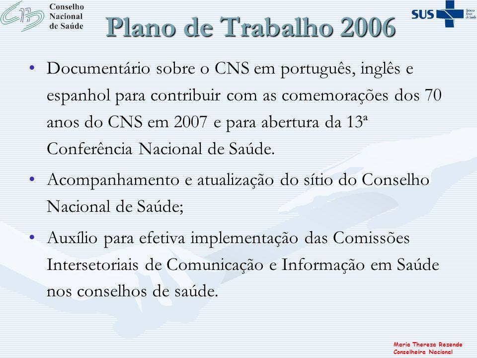 Maria Thereza Rezende Conselheira Nacional Plano de Trabalho 2006 Documentário sobre o CNS em português, inglês e espanhol para contribuir com as come