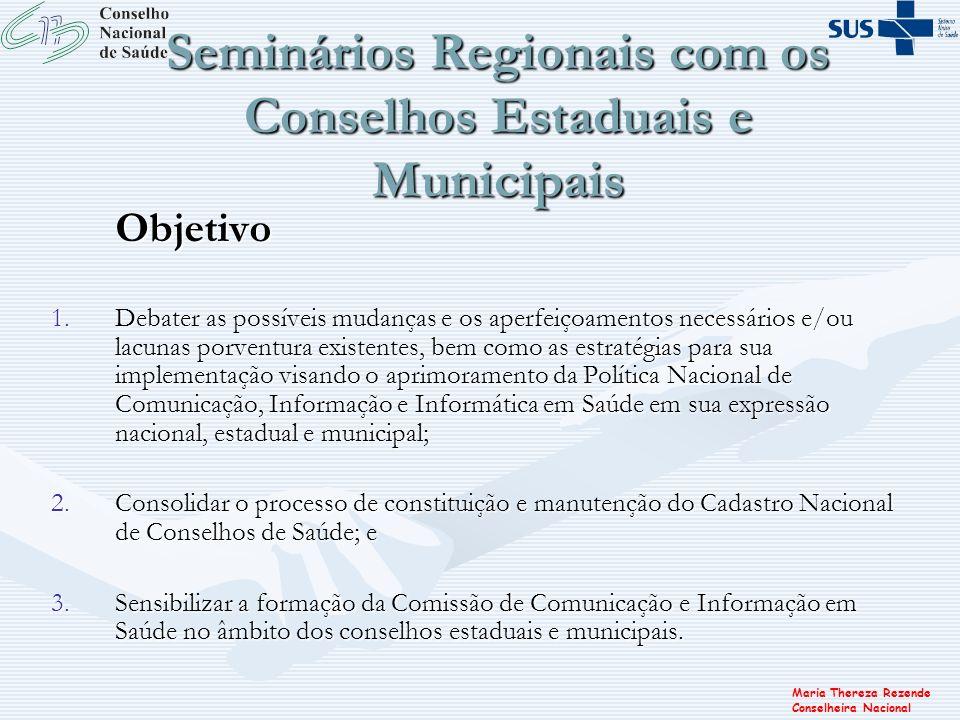 Maria Thereza Rezende Conselheira Nacional Plano de Trabalho 2006 Ampliação do Fique Atento.