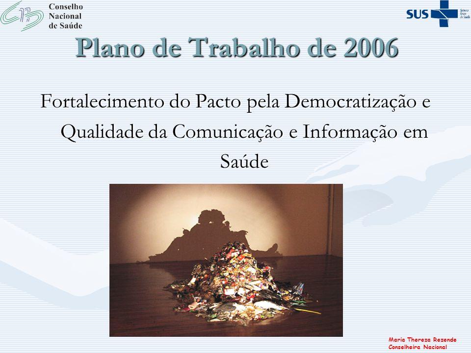 Maria Thereza Rezende Conselheira Nacional Plano de Trabalho de 2006 Fortalecimento do Pacto pela Democratização e Qualidade da Comunicação e Informaç